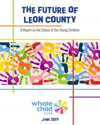 The Future of Leon County, A Report on the Status of Our Young Children, Whole Child Leon, June 2019. Image of multicolored hand prints.